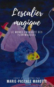 infos couverture-L-ESCALIER-MAGIQUE-MARIE-PASCALE-MAROTTE
